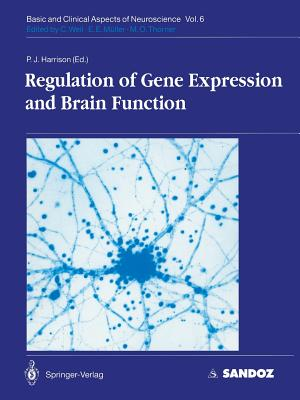Regulation of Gene Expression and Brain Function - Harrison, Paul J (Contributions by), and Morrison-Bogorad, M (Contributions by), and Steward, O (Contributions by)