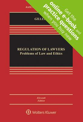 Regulation of Lawyers: Problems of Law and Ethics - Gillers, Stephen