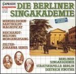 Reichardt: Miltons Morgengesang; Zelter: Johanna Sebus; Mendelssohn: Magnificat