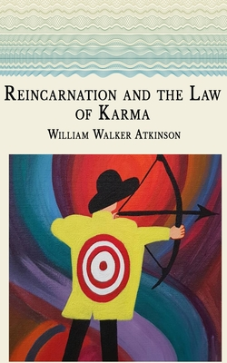 Reincarnation and the Law of Karma - Atkinson, William Walker