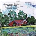 Reincken, Kneller, Geist: Complete Organ Works