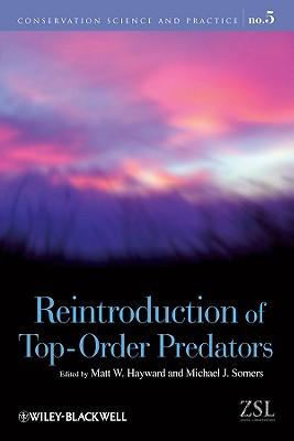 Reintroduction of Top-Order Predators - Hayward, Matt W (Editor), and Somers, Michael (Editor)