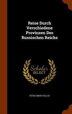Reise Durch Verschiedene Provinzen Des Russischen Reichs - Pallas, Peter Simon