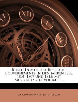 Reisen in Mehrere Russische Gouvernements in Den Jahren 178*, 1801, 1807 Und 1815, Erstes Baendchen - Schlegel, Christian Hieronymus Justus