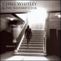 Reiter In - Chris Whitley & The Bastard Club