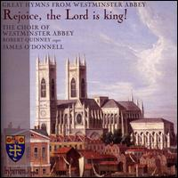 Rejoice, the Lord is King! - Jonathan Brown (vocals); Julian Empett (vocals); Robert Quinney (organ); Choir of Westminster Abbey (choir, chorus);...