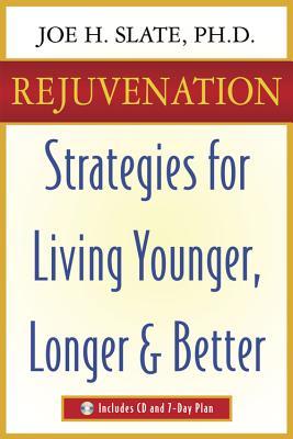 Rejuvenation: Strategies for Living Younger, Longer & Better - Slate, Joe H