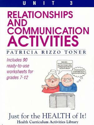 Relationships and Communication Activities: Just for the Health of It, Unit 3 - Toner, Patricia Rizzo