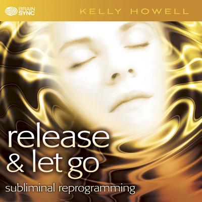 Release & Let Go - Howell, Kelly