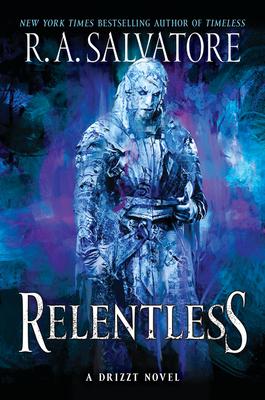 Relentless: A Drizzt Novel - Salvatore, R A