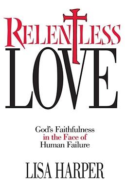Relentless Love - Harper, Lisa