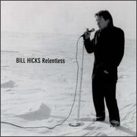 Relentless - Bill Hicks