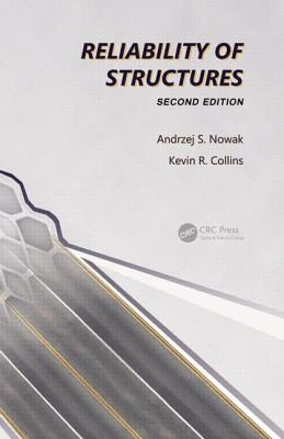 Reliability of Structures, Second Edition - Nowak, Andrzej S