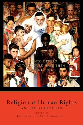 Religion and Human Rights: An Introduction - Witte, John (Editor)