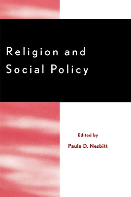 Religion and Social Policy - Nesbitt, Paula D (Editor), and Maduro, Otto (Contributions by), and Richardson, James T, Professor (Contributions by)