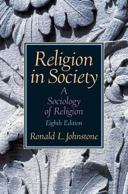 Religion in Society: A Sociology of Religion - Johnstone, Ronald L