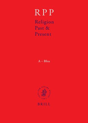 Religion Past and Present, Volume 1 (A-Bhu) - Betz, Hans Dieter (Editor), and Browning, Don (Editor), and Janowski, Bernd (Editor)