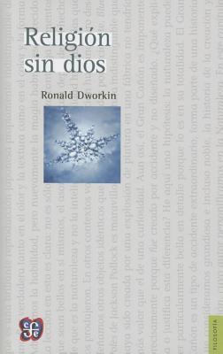 Religion Sin Dios - Dworkin, Ronald Myles