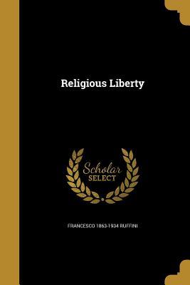 Religious Liberty - Ruffini, Francesco 1863-1934