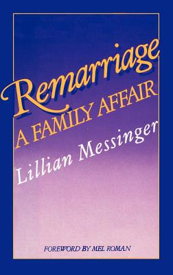 Remarriage: A Family Affair - Messinger, L