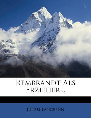 Rembrandt ALS Erzieher - Langbehn, Julius