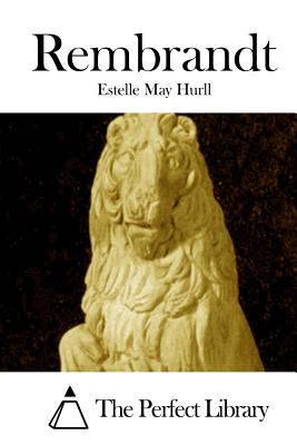 Rembrandt - Hurll, Estelle May, and The Perfect Library (Editor)