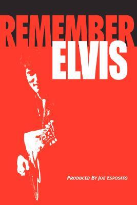 Remember Elvis - Esposito, Joe, and Lombardy, Daniel (Narrator)
