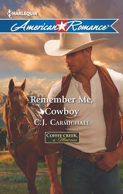 Remember Me, Cowboy - Carmichael, C J