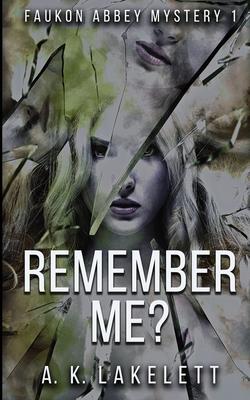 Remember Me? - Lakelett, A K