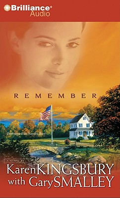 Remember - Kingsbury, Karen, and Burr, Sandra (Read by)