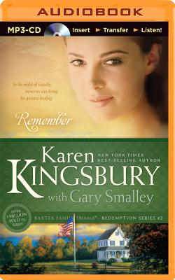 Remember - Kingsbury, Karen, and Smalley, Gary, Dr., and Burr, Sandra (Read by)