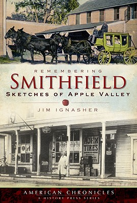 Remembering Smithfield: Sketches of Apple Valley - Ignasher, Jim