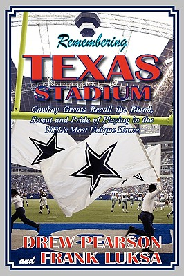 Remembering Texas Stadium - Pearson, Drew, and Luksa, Frank