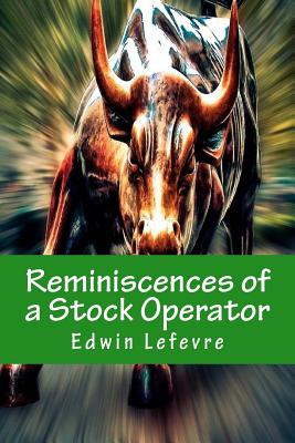 Reminiscences of a Stock Operator - Lefevre, Edwin
