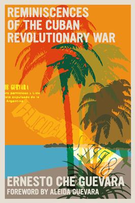 Reminiscences of the Cuban Revolutionary War - Guevara, Ernesto