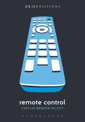 Remote Control - Benson-Allott, Caetlin
