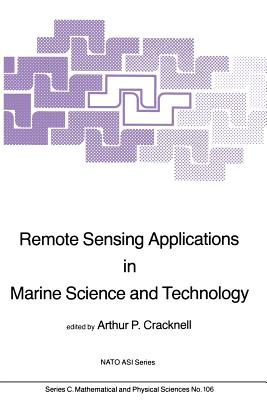 Remote Sensing Applications in Marine Science and Technology - Cracknell, A P (Editor)