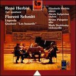 """René Herbin: 1er quatuor; Floren Schmitt: Légende; Quatuor """"Les hasards"""""""