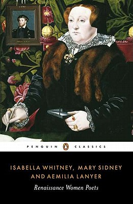 Renaissance Women Poets - Whitney, Isabella, and Sidney, Mary, and Lanyer, Aemilia