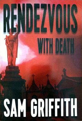 Rendezvous with Death - Griffith, Sam