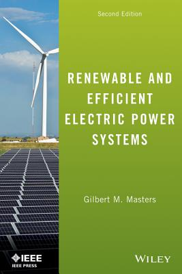 Renewable and Efficient Electric Power Systems - Masters, Gilbert M