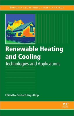 Renewable Heating and Cooling: Technologies and Applications - Stryi-Hipp, Gerhard (Editor)