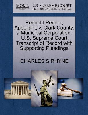 Rennold Pender, Appellant, V. Clark County, a Municipal Corporation. U.S. Supreme Court Transcript of Record with Supporting Pleadings - Rhyne, Charles S