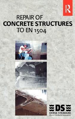Repair of Concrete Structures to En 1504 - Dansk Standard, Standard, and Standard, Dansk