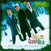 Repeat the Sounding Joy - Phillips, Craig & Dean