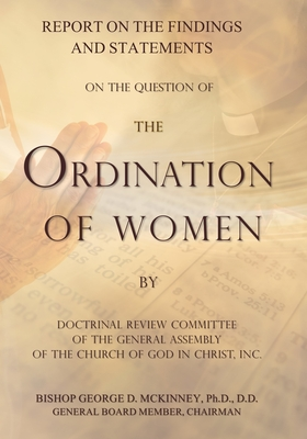 Report on the Findings and Statements on the Question of the Ordination of Women - Quillen, Charles, and Stevenson, Charles, and Sexton, Clarence