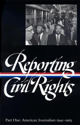 Reporting Civil Rights Vol. 1 (Loa #137): American Journalism 1941-1963 - Carson, Clayborne, Ph.D. (Compiled by), and Garrow, David J (Compiled by), and Kovach, Bill (Compiled by)