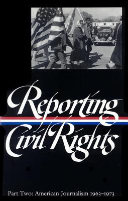 Reporting Civil Rights Vol. 2 (Loa #138): American Journalism 1963-1973 - Carson, Clayborne, Ph.D. (Editor), and Various