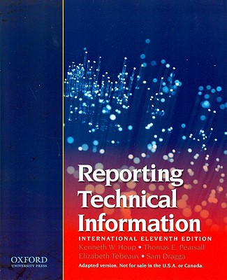 Reporting Technical Information - Houp, Kenneth W, and Pearsall, Thomas E, and Tebeaux, Elizabeth