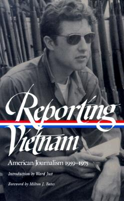 Reporting Vietnam: American Journalism 1959-1975 - Bates, Milton J (Compiled by), and Lichty, Lawrence (Compiled by), and Miles, Paul (Compiled by)